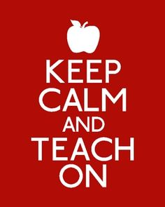 Keep Calm and Teach On- Free Poster