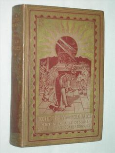 Scottish Fairy and Folk Tales c 1894 Witchcraft Legends Ghosts Second Sight