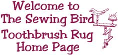 Sewing Bird Toothbrush Rug Home Page