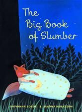 The Big Book of Slumber - Giovanna Zoboli, Simona Mulazzani | A stunning lullaby book that will both delight and soothe.