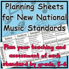 New Music National Standards- Planning Sheets by Grade (K-6). These charts make the new national standards much easier to understand and organize for teaching. Space is included to set a date or check off when to teach it and assess it. Use it for long-range planning or as a checklist and reference for daily lesson planning.