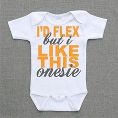 Id Flex but I like this Onesie Onesie Baby Bodysuit Romper Creeper or Shirt