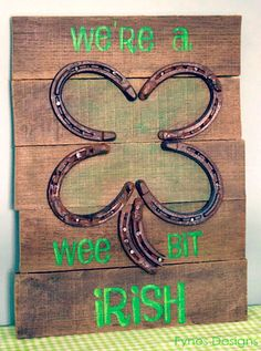 Fynes Designs- Inspiration for the Modern Crafter...pallet wood & horse show lucky clover. Could leave the writing off and keep it as a cute year-round patio/outdoor decoration