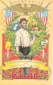 Abraham Lincoln Memorial Postcard    Abraham Lincoln is shown with an ax on his shoulder and his boyhood log cabin home in the background of this patriotic postcard illustration. This is one of many postcards published commemorating the centennial of Lincoln's birth