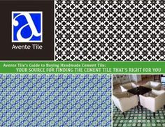 Avente Tile's Cement Tile Buying Guide: Features 14 pages of inspirational cement tile installations and patterns, and most importantly, valuable tips for buying handmade cement tile.