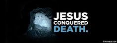 Jesus conquered death. - Facebook Cover Photo