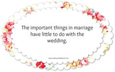 The important things in a marriage have little to do with the wedding.