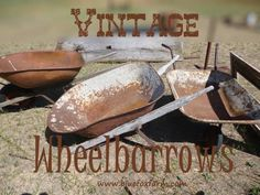 Do you have a thing for Vintage Wheelbarrows? Me too!