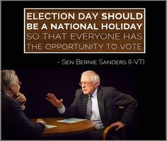 Election day SHOULD be a national holiday so that everyone has the opportunity to vote. Make sure to get out and vote on Nov 4 2014!