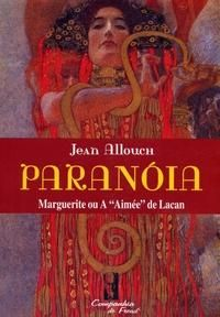 "ALLOUCH, Jean. Paranóia: Marguerite, ou A ""Aimée"" de Lacan. 2. ed. Rio de Janeiro: Companhia de Freud, 2005. 575 p."