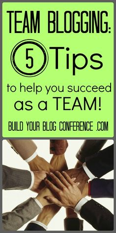 How to Blog as a Team: 5 Tips to Help You Succeed BuildYourBlogConference.com #blogconference