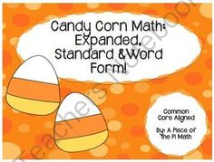 Halloween Math: Three Forms of a Number from A Piece of the Pi Math and More! on TeachersNotebook.com -  (2 pages)  - Candy Corn Math! Standard, Expanded and Word Form!