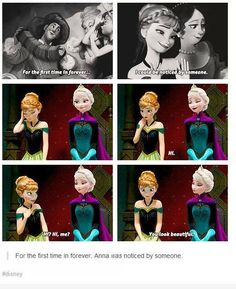 For the first time in forever.. I could be noticed by someone... Anna and Elsa | Frozen | Disney