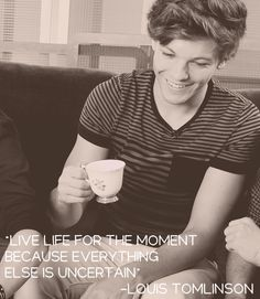 "Day 5: Favorite Louis Quote?  ""Live life for the moment, because everything else is uncertain.""  I love this because he's usually the funny one, and this is somewhat of an inspirational/motivational quote :)"