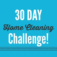 Take the 30-Day Home Cleaning Challenge! #Cleaning #CleanHouse #CleaningHacks #Challenge #Printable #Checklist #Motivation http://www.woodard247.com/2014/06/30-day-cleaning-challenge/