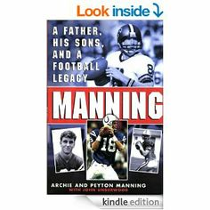 Manning: A Father, His Sons and a Football Legacy by Peyton Manning, Archie Manning, John Underwood.  Cover image from amazon.com.  Click the cover image to check out or request the biographies and memoirs kindle.