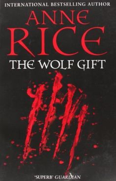 The Wolf Gift (The Wolf Gift Chronicles) by Anne Rice, http://www.amazon.co.uk/dp/0099574829/ref=cm_sw_r_pi_dp_vxr3tb0GZT404