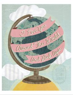 I love you around the world and back again 8x10 print.