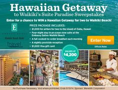Travel Meredith The Hawaiian Getaway to Waikiki's Suite Paradise Sweepstakes:  One (1) winner will WIN a Hawaiian Getaway for two to Waikiki Beach! No purchase necessary.  (Ends May 15, 2014.)