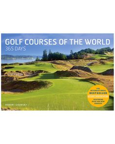 Golf Courses Of The World 365 Days by Robert Sidorsky