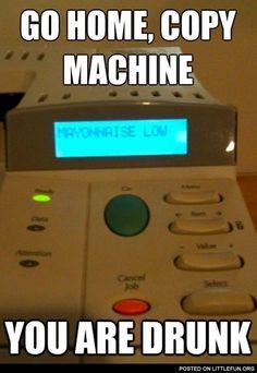 Go home, copy machine