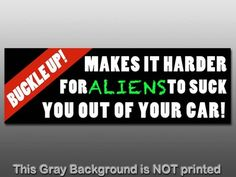 Buckle Up Aliens Sticker Decal Car Bumper Funny Ufo  | eBay