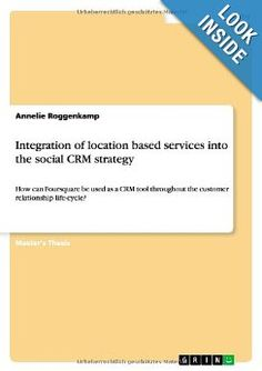 Integration Of Location Based Services Into The Social #CRM Strategy By Annelie Roggenkapm #scrm #SocialMedia #CRMBook
