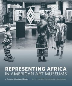 Menil - Representing Africa in American Art Museums: A Century of Collecting and Display