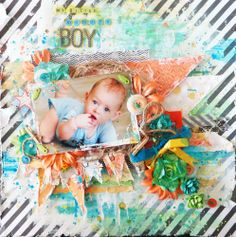 Titled 'My Little Mommy's Boy'. A bright and bold layout using many different brands, media and techniques.