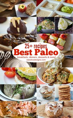 25+ of the best paleo recipes- breakfasts dinners desserts and more! So many awesome ideas here!