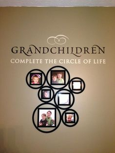 Love this idea a customer came up with using Uppercase Expressions! Find one to complete a family wall. http://lizmyers.uppercaseliving.net decor, grandchildren complet, circles, famili, vinyl, circle of life, uppercas live, picture frames, framed pictures
