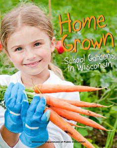 One way to promote Wisconsin's rich agricultural heritage is through gardening. School gardens offer a wonderful medium for students to get their hands dirty and learn about food, agriculture, and nutrition.