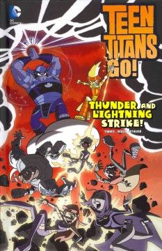 J GRA DC. Two powerful brothers, Thunder and Lightning, get into a fight above the city--and it is up to Cyborg, Beast Boy and the other Teen Titans to find out settle the dispute before the city is destroyed.