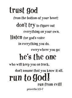 Trust God  Proverbs 3:5-7