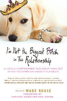 I'm Not The Biggest Bitch In This Relationship by Wade Rouse