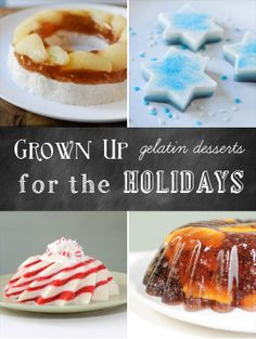 Grown Up Gelatin Desserts for the Holidays