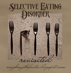 Weighing The Facts: SED: Selective Eating Disorder Revisited (Great article for people unfamiliar about SED)