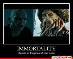 Immortality, one nose.