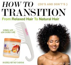 How To Transition From Relaxed Hair To Natural Hair