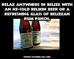 Relax anywhere in Belize with an ice-cold Belikin Beer or a refreshing glass of Belizean rum punch | Flickr - Photo Sharing!