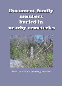 You may have already spent time visiting the local cemetery to search for family graves. Have you considered the possibility that family members could also be buried in neighboring cemeteries? See Document family members buried in nearby cemeteries http://www.examiner.com/article/document-family-members-buried-nearby-cemeteries #genealogy