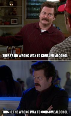 Ron Swanson on Drinking / Parks and Rec / #ParksandRec