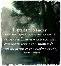 Life is to short!!