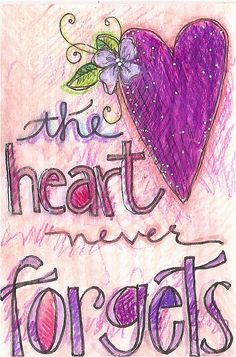 the hearts never forgets by lindsay ostrom, via Flickr