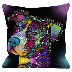 'In a perfect world, every dog has a home.' #pillow