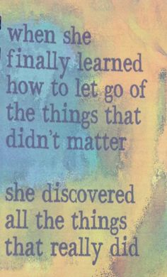 letting go of the things that don't matter #healthy #happy