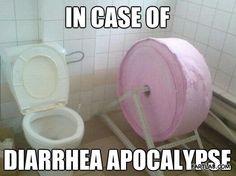 In case of diarrhea apocalypse