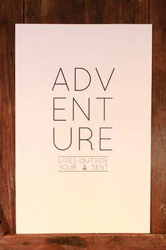 """SALE Limited Edition: Adventure Lives Outside Your Tent Print 11"""" by 17"""". $10.00, via Etsy."""