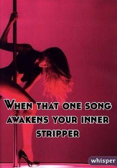 When that one song awakens your inner stripper. #lol #whisperapp