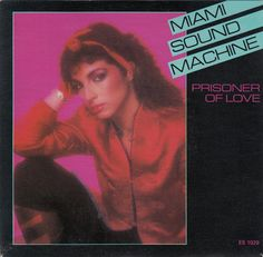 "Miami Sound Machine, ""Prisoner of Love"" 